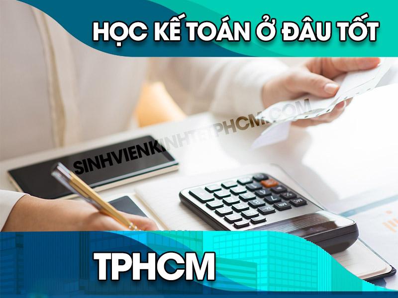 Học kế toán ở đâu tốt TPHCM