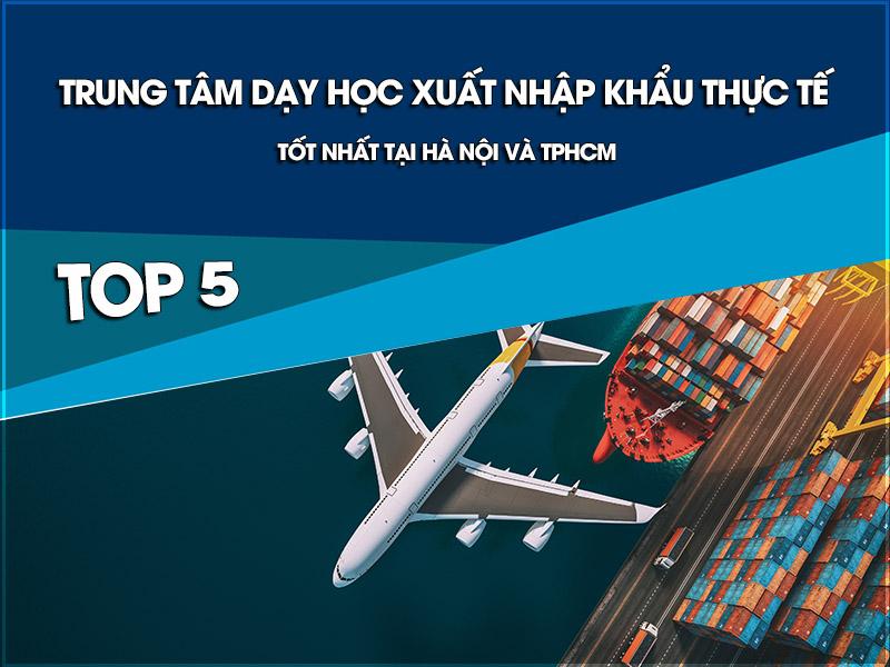 Học xuất nhập khẩu thực tế tốt nhất tại Hà Nội