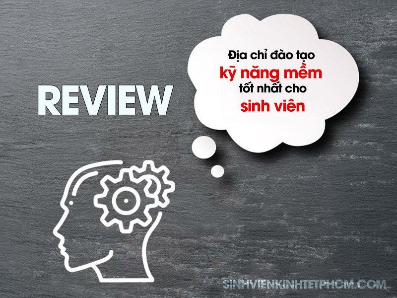 Review địa chỉ đào tạo kĩ năng mềm tốt nhất cho sinh viên