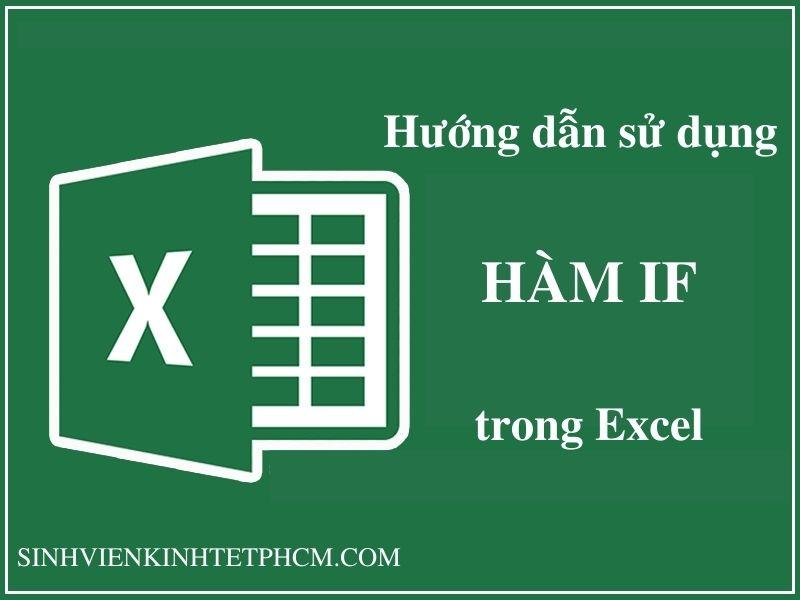 Hướng dẫn cách sử dụng hàm if trong excel